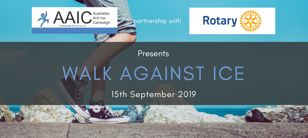 Australian Anti Ice Campaign in partnership with Rotary Cairns presents the Cairns Walk Against Ice. Sunday, 15th September 2019.